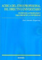 acerca del ethos profesional del directivo universitario j. a. esquivias romero 9788431330231