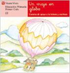 un viaje en globo: lectura (educacion primaria, 1 ciclo) ana fernandez buñuel maria carmen rodriguez 9788431629731