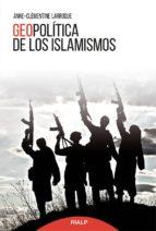 geopolítica de los islamismos anne clementine larroque 9788432146831
