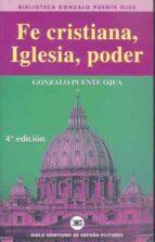 fe cristiana, iglesia, poder (3ª ed.) gonzalo puente ojea 9788432307331