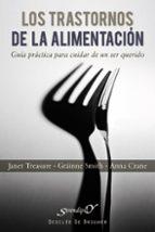 los trastornos de la alimentacion: guia practica para cuidar de u n ser querido-janet treasure-9788433024831