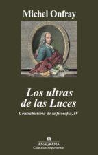 los ultras de las luces: iv/contrahistoria de la filosofía michel onfray 9788433963031