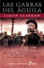 las garras del aguila (libro iii de quinto licinio cato un optio contra los barbaros britanos) (7ª ed.)-simon scarrow-9788435060431