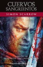 cuervos sangrientos (libro xii de quinto licinio cato) simon scarrow 9788435062831