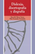 dislexia, disortografia y disgrafia rosa maria rivas torres pilar fernandez fernandez 9788436808131