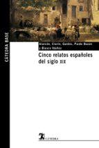 cinco relatos españoles del siglo xix 9788437621531