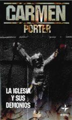 la iglesia y sus demonios carmen porter 9788441417731