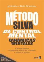 el metodo silva de control mental: dinamicas mentales jose silva burt goldman 9788441428331