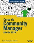 curso de community manager: edicion 2018 (manual imprescindible) oscar rodriguez fernandez 9788441539631