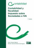 contabilidad y fiscalidad: impuesto sobre sociedades e iva (7ª ed.) sixto alvarez melcon 9788445432631