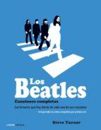 los beatles: canciones completas-steve turner-9788448021931