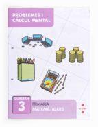resolució de problemes i càlcul mental 3  1º primaria  catala-9788466132831
