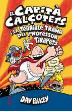 el capita calçotets i la terrible trama del professor tirapets-dav pilkey-9788466143431