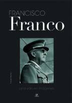 francisco franco: una vida en imagenes-antonio sanchez-9788466216531