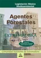 agente forestal de extremadura: legislacion basica-9788466526531