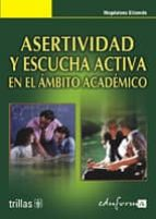 asertividad y escucha activa en el ambito academico-magdalena elizondo-9788466541831
