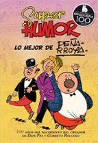 super humor clasicos nº 10: lo mejor de peñarroya jose peñarroya 9788466643931