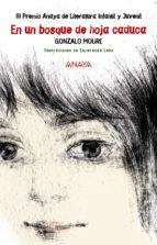 en un bosque de hoja caduca (iii premio anaya de literatura infan til y juvenil 2006) gonzalo moure 9788466753531