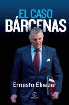 el caso barcenas-ernesto ekaizer-9788467034431