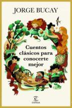 cuentos clásicos para conocerte mejor (ebook) jorge bucay 9788467051131