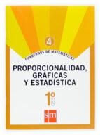 cuaderno matematicas 4: proporc. graficas y estadisticas 1º eso 9788467515831
