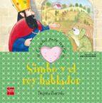 simbo y el rey hablador (cuentos para sentir emociones) begoña ibarrola 9788467526431