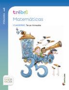 globalizado trebol cuaderno matematicas 1 primaria 3 trim saber hacer-9788468011431