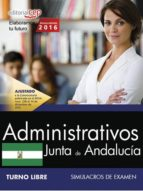 ADMINISTRATIVO (TURNO LIBRE) JUNTA DE ANDALUCIA: SIMULACROS DE EXAMEN