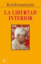 la libertad interior-jiddu krishnamurti-9788472452831