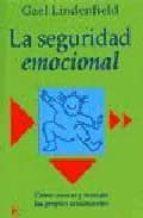 la seguridad emocional: como conocer y manejar los propios sentim ientos gael lindenfield 9788472454231