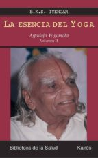 la esencia del yoga: astadala yogamala vol. ii b.k.s. lyengar 9788472456631
