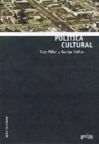 politica cultural-toby miller-george yudice-9788474329131