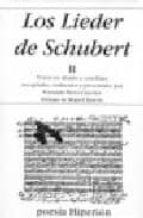 los lieder de schubert (ii) (ed. bilingüe aleman-español)-fernando (ed.) perez carceles-miguel zanetti-9788475178431