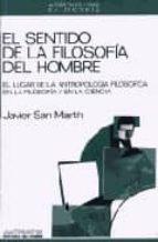 el sentido de la filosofia del hombre javier san martin 9788476581131