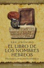 el libro de los nombres hebreos: diccionario de nombres biblicos-9788477209331