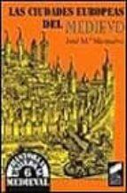 las ciudades europeas del medievo jose maria monsalvo anton 9788477384731