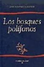 los bosques polifonos-jose dominguez hoyos-9788477853831