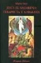 jesus el nazareno: terapeuta y kabalista-mario satz-9788478133031
