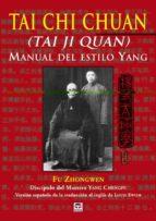 tai chi chuan: manual del estilo yang (tai ji quan)-fu zhongwen-9788479027131