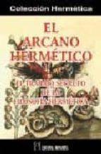 el arcano hermetico: el trabajo secreto de la filosofia hermetica 9788479103231
