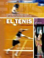 fundamentos practicos de la preparacion fisica en el tenis carlos vila gomez 9788480193931