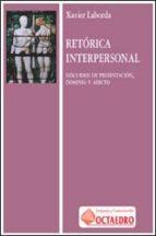 retorica interpersonal: discurso de presentacion, dominio y afect o-xavier laborda-9788480632331