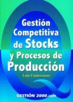 gestion competitiva de stocks y procesos de produccion luis cuatrecasas 9788480888431