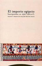 el imperio egipcio: inscripciones, ca 1550-1300 a.c.-jose manuel galan-9788481645231