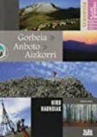 gorbeia/anboto/ aizkorri hiru haundiak 9788482164731
