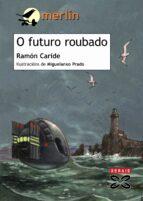 o futuro roubado: unha aventura de said e sheila (2ª ed.) ramon caride 9788483027431
