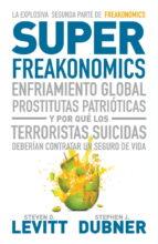 super freakonomics steven d. levitt stephen j. dubner 9788483068731