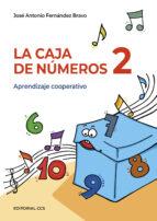 la caja de numeros 2: aprendizaje cooperativo-jose a. fernandez bravo-9788483167731