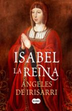 isabel,la reina-angeles de irisarri-9788483652831