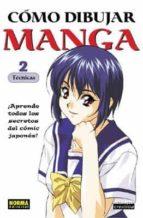 como dibujar manga, 2: tecnicas-9788484313731